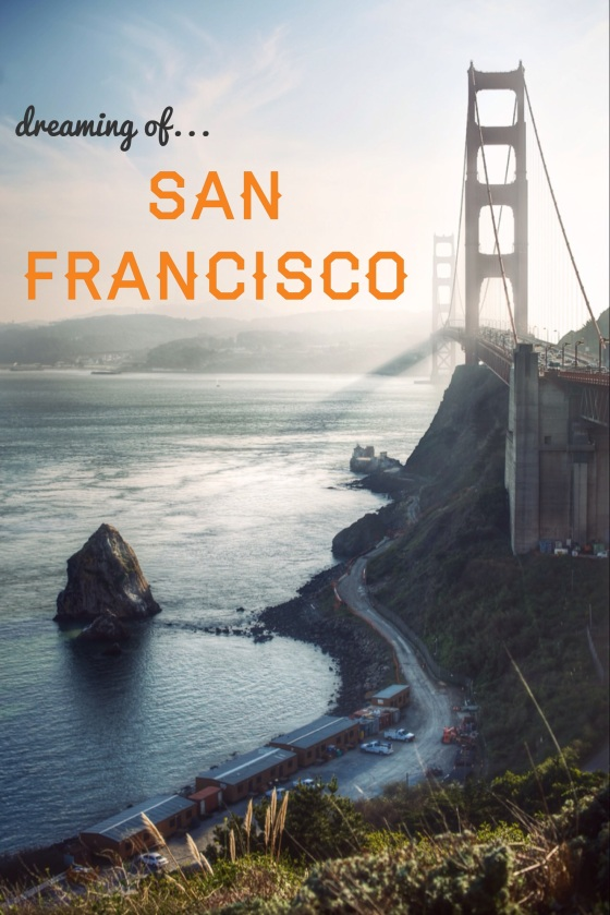 Under the Oaks blog: Dreaming of... San Francisco