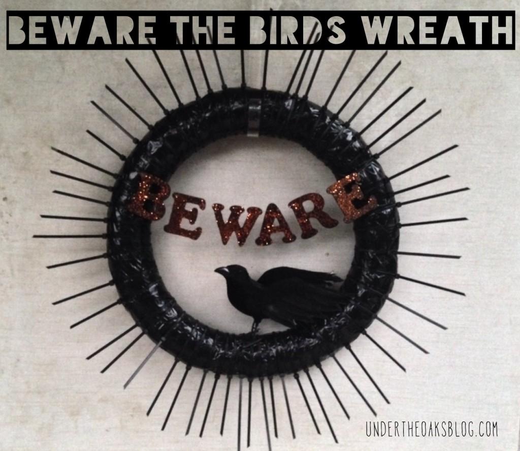 Beware the Birds Zip Tie Wreath on Under the Oaks blog: Easy Halloween DIYs