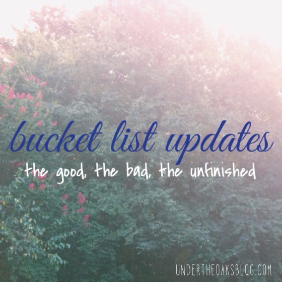 Under the Oaks blog: Bucket List Updates... Almost There!