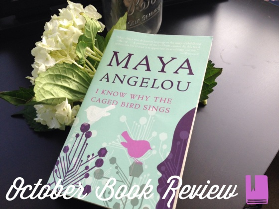 Under the Oaks : October Book Review, I Know Why the Caged Bird Sings