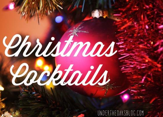Under the Oaks blog: Festive Christmas Cocktails