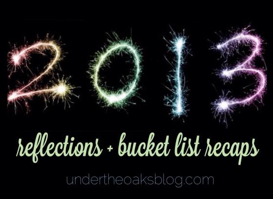 Under the Oaks blog: 2013 Reflections + Bucket List Recaps