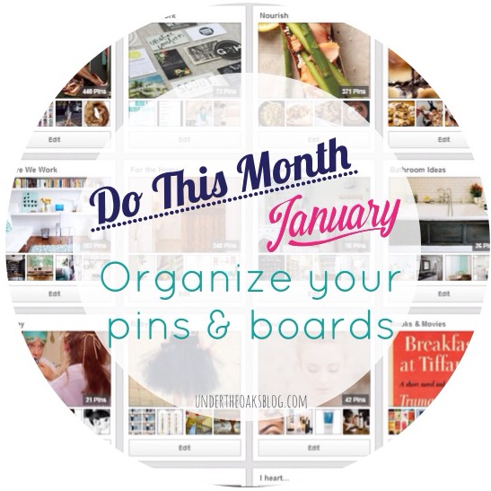 Under the Oaks blog: Do This Month: #Organize your #Pinterest pins & boards #january #resolutions