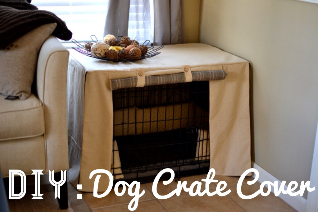 Under the Oaks : DIY Dog Crate Cover