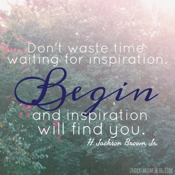 Under the Oaks blog: Have an inspiring week. #quote