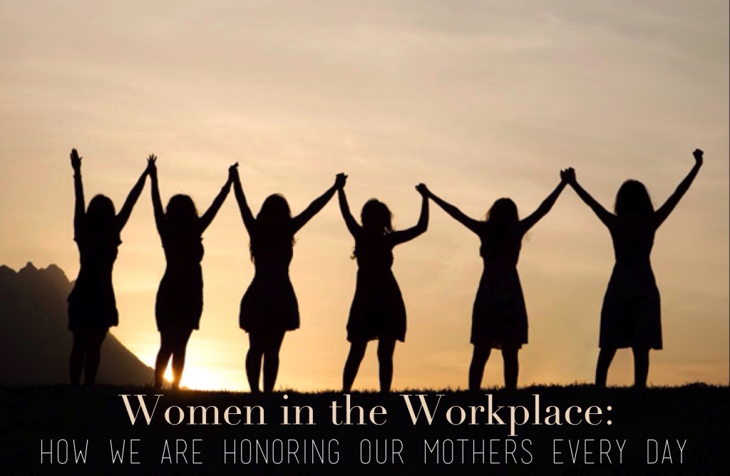 Under the Oaks: Women in the Workplace [Honoring Our Mothers]