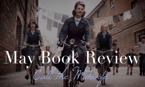 Under the Oaks: Call the Midwife Book Review for May